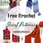 40 Best Free Crochet Scarf Patterns And Designs