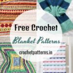30+ Free Crochet Blanket Patterns To Keep Cozy