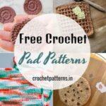 Free Crochet Pad Patterns To Add A Quick Decor