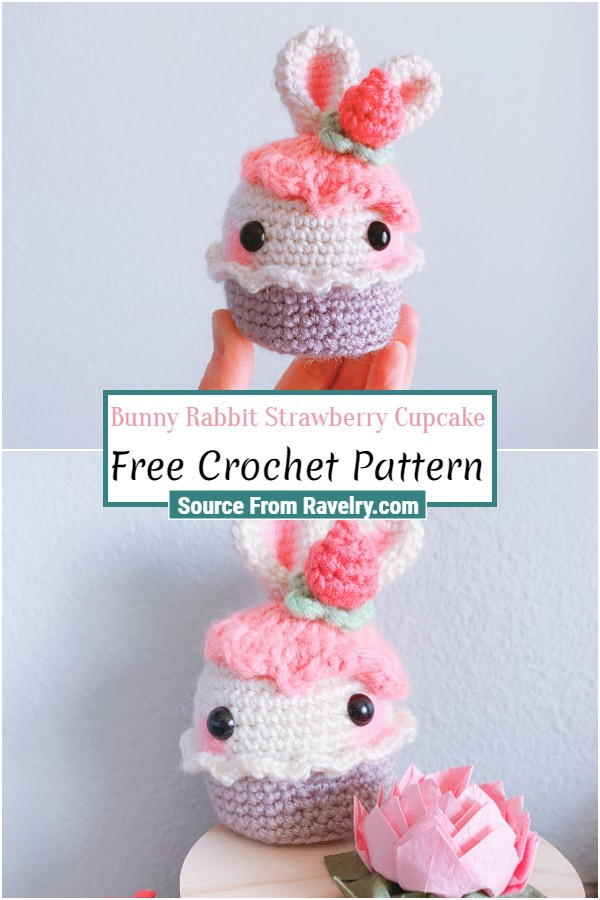 Free Crochet Bunny Rabbit Strawberry Cupcake
