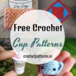 Free Crochet Cup Patterns - Cozy And Fun Patterns