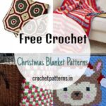 Free Crochet Christmas Blanket Patterns In This Holiday Season