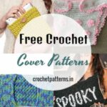 Exciting and Mind-Blowing Free Crochet Cover Patterns