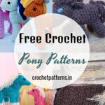Adorable And Gorgeous Free Crochet Pony Patterns