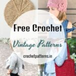 Fantastic Range Of Crochet Vintage Patterns To Add Fun And Usability To Your Wear And Home Decor