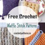 Free Crochet Waffle Stitch Patterns