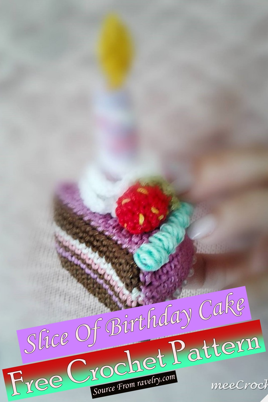 Free Crochet Slice Of Birthday Cake Pattern