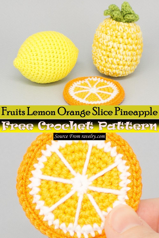 Free Crochet Fruits Lemon Orange Slice Pineapple Pattern